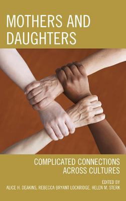 Mothers and Daughters By Deakins, Alice H. (EDT)/ Lockridge, Rebecca Bryant (EDT)/ Sterk, Helen M. (EDT)