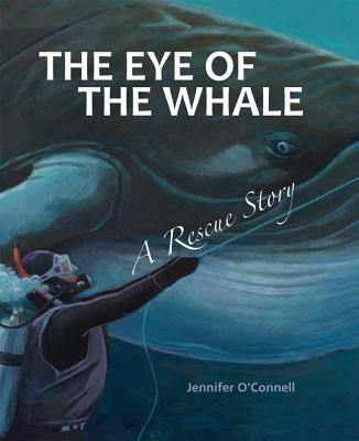 The Eye of the Whale By O'Connell, Jennifer/ O'Connell, Jennifer (ILT)