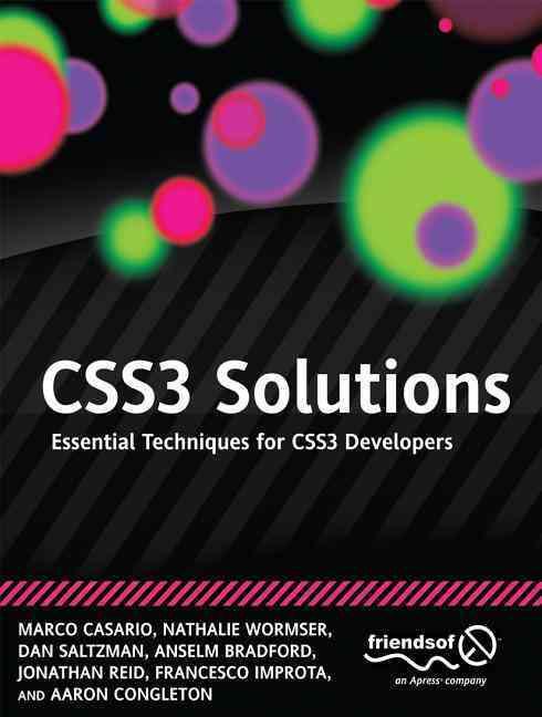 Css3 Solutions By Casario, Marco/ Wormser, Nathalie/ Saltzman, Dan/ Bradford, Anselm/ Reid, Jonathan